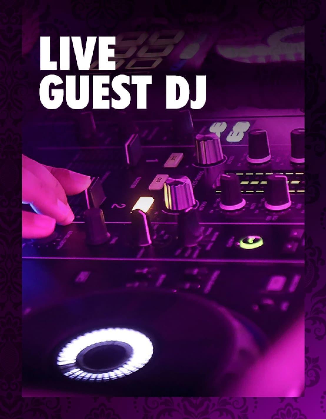 LIVE GUEST DJ